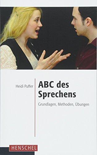 ABC des Sprechens: Grundlagen, Methoden, Übungen