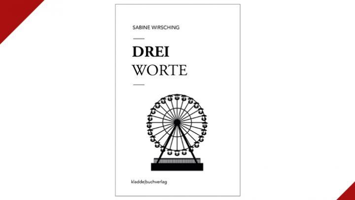 """Buchcover """"Drei Worte"""" © kladde buchverlag / Sabine Wirsching"""
